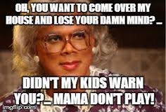 Madea Meme - oh please do it madea memes google search pinteres