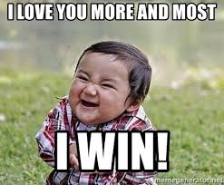 I Love You More Meme - i love you more and most i win evil plan baby meme generator