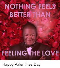 Happy Valentines Day Memes - 25 best memes about happy valentines day happy valentines day