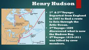 Henry Hudson Route Map by 15th U2013 16th Centuries Misty Nichols Ppt Download