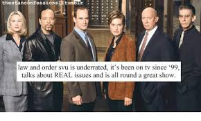 Law And Order Meme - confessions tumpur thes law and order svu is underrated it s been on