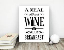 a meal without wine is called breakfast a meal without wine etsy