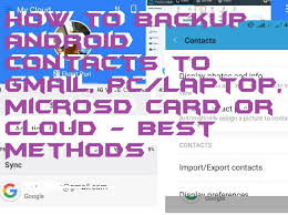 how to backup android contacts how to backup android contacts to gmail pc laptop microsd card