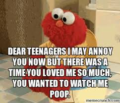 Teenagers Meme - teenagers i may annoy you now but there was a time you loved me so