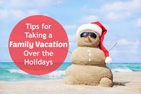 tips for vacations holidays voyage