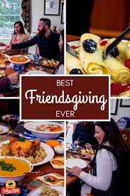 best friendsgiving make yours special and stress free
