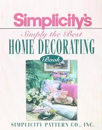 simplicity u0027s simply best home decorating book simplicity