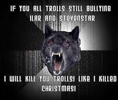 Crazy Wolf Meme - insanity wolf hates trolls by syafiqiqbalsagito90 on deviantart
