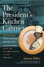 Kitchen Cabinet History Adrian E Miller U2013 Soul Food Scholar The President U0027s Kitchen Cabinet