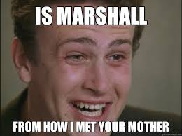 How I Met Your Mother Memes - is marshall from how i met your mother cannabis concious college