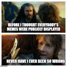 Hobbit Meme - hobbit meme generator imgflip