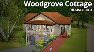 the sims 3 house building woodgrove cottage youtube