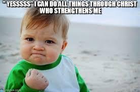 Do All Things Meme - yesssss i can do all things on memegen