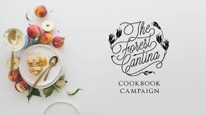 the forest cantina cookbook by unna burch u2014 kickstarter