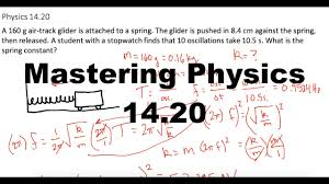 mastering physics 14 20 video solution a 160 g air track glider