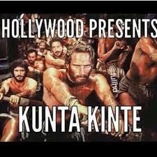Kunta Kinte Meme - hollywood presents kunta kinte