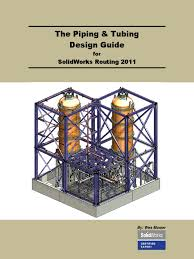 wes mosler the piping and tubing design guide for solidworks