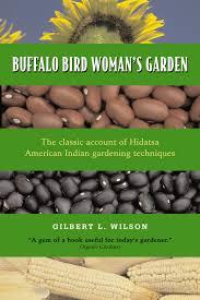 buffalo bird woman u0027s garden agriculture hidatsa indians
