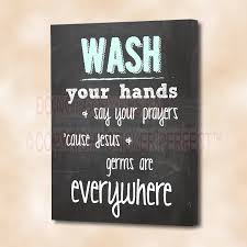 cute sayings for home decor framed canvas print wash your hands say your prayers cause