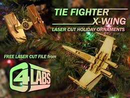tie fighter x wing laser cut ornaments c4 labs by