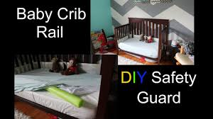 How To Convert A Crib Into A Twin Bed by Baby Crib Rail Diy Safety Guard Youtube