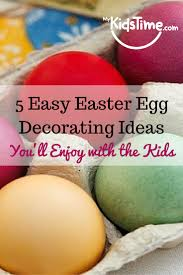 5 easy easter egg decorating ideas you u0027ll enjoy with the kids