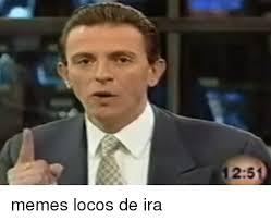 Ira Meme - 1251 memes locos de ira meme on me me