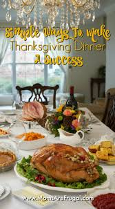 simple ways to make thanksgiving dinner a success are frugal