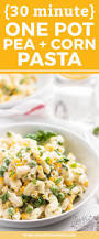 one pot pea and corn pasta recipe ready in 20 minutes