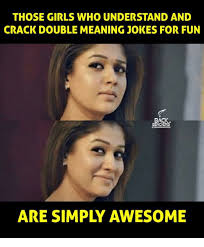The Meaning Of Meme - those girls who understand and crack double meaning jokes for fun