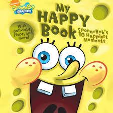 my happy book spongebob u0027s 10 happiest moments encyclopedia