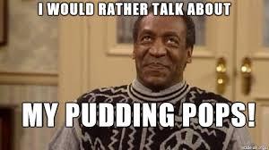 Pudding Meme - pudding pops please meme on imgur