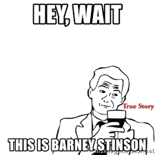 True Story Meme Generator - hey wait this is barney stinson true story 5 meme generator