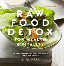 raw food detox for health and vitality book by anya ladra