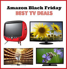 best black friday deals on tv amazon black friday tv deals u2013 45 off samsung tvs under 200 more