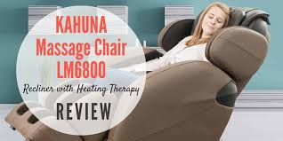 Massage Therapy Chairs Kahuna Massage Chair Lm6800 Recliner Review November 2017