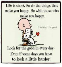 Happy Life Meme - life is short so do the things that make you happy be with those who