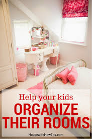 How To Have A Clean Bedroom How To Help Kids Organize Their Rooms 10 Great Tips