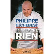 livre cuisine philippe etchebest je ne lâche rien broché philippe etchebest achat livre ou
