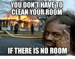 Clean Room Meme - 25 best memes about cleaning your room cleaning your room memes