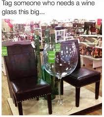 Wine Glass Meme - dopl3r com memes laasomeone wno needs a wine glass this big 79