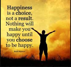 What Can I Do To Make You Happy Meme - 30 inspirational quotes about choosing happiness enkiquotes