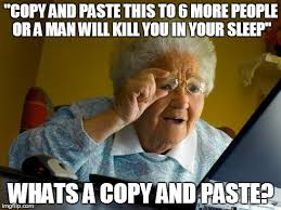 Meme Copy And Paste - grandma finds the internet meme imgflip