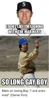 Gay Boy Meme - lookslike imesigning with the mariners so long gay boy mets on