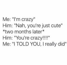 Cute Memes For Him - dopl3r com memes me im crazy him nah youre just cute two