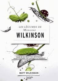 cuisiner les l馮umes autrement matt wilkinson les légumes de monsieur wilkinson plus de 80