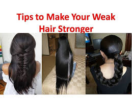 how to make hair strong make your weak hair stronger naturally get strong and healthy