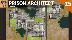 let u0027s play prison architect prison 8 part 25 youtube