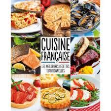 recettes de cuisine fran ise cuisine française meilleures recettes traditionnelles broché