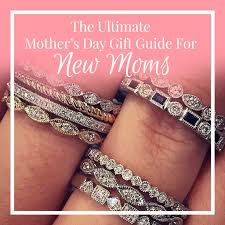 mother u0027s day gifts for new moms designers u0026 diamonds